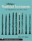 img - for Antique Woodwind Instruments: An Identification and Price Guide book / textbook / text book