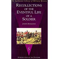 Recollections of the Eventful Life of a Soldier (The Spellmount library of military history)