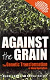 Against The Grain: The Genetic Transformation of Global Agriculture