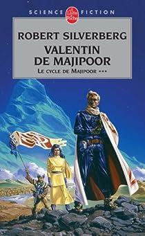 Le cycle de Majipoor, tome 3 : Valentin de Majipoor par Silverberg