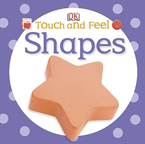 Touch and Feel: Shapes (Touch & - Shape Best