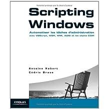 SCRIPTING WINDOWS : AUTOMATISER LES TÂCHES D'ADMINISTRATION AVEC VBSCRIPT WSH...