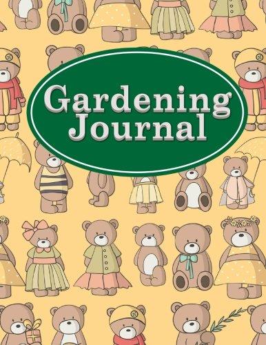 Download Gardening Journal: Garden Book, Gardening Log Book, Garden Planner Journal, Plant Journal, Monthly Planning Checklist, Shopping List, Garden Grid ... Bear Cover (Gardening Journals) (Volume 86) ebook