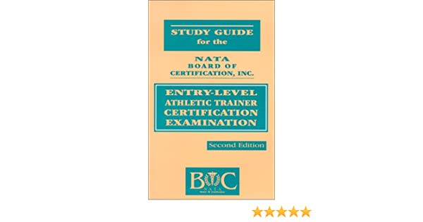 Study Guide for the Nata Board of Certification Inc.: Entry-Level ...