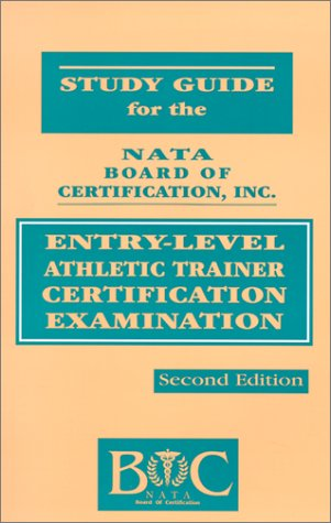 Study Guide for the Nata Board of Certification Inc.: Entry-Level Athletic Trainer Certification Examination
