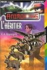 Animorphs, Tome 23 : L'Héritier par Applegate