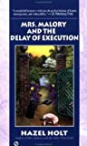 Mrs. Malory and the Delay of Execution, Hazel Holt, 0451206274