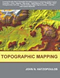 Topographic Mapping: Covering the Wider Field of Geospatial Information Science & Technology (GIS&T), John N. Hatzopoulos, 1581129866