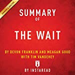 Summary of 'The Wait', by DeVon Franklin and Meagan Good with Tim Vandehey | Includes Analysis |  Instaread