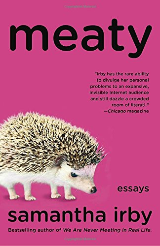 Read Meaty: Essays online book by Samantha Irby. Full supports all version  of your device, includes PDF, ePub and Kindle version.