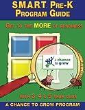 S. M. A. R. T. Pre-K Program Guide, A Chance to Grow and Cheryl Smythe, 1477539093