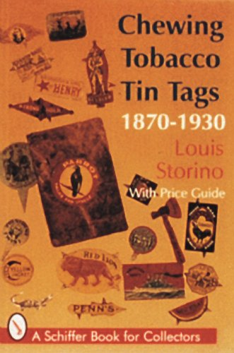 Chewing Tobacco Tin Tags, 1870-1930, with Price Guide (A Schiffer Book for Collectors)