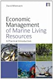 Economic Management of Marine Living Resources, David Whitmarsh, 184971259X