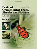 Pests of Ornamental Trees, Shrubs and Flowers : A Color Handbook, Alford, David V., 0123985153