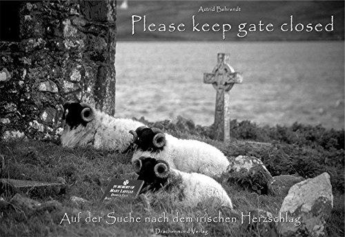 Please keep gate closed - Auf der Suche nach dem irischen Herzschlag