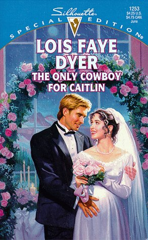 book cover of The Only Cowboy for Caitlin