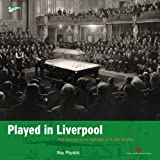 Played in Liverpool: Charting the heritage of a city at play (Played in Britain)