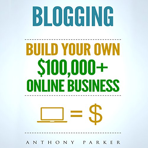 Blogging: How to Make Money Online and Build Your Own $100,000+ Online Business Blogging: Make Money Blogging, Blogging Business, How to Make Money Blogging, Passive Income, How to Make Money Online