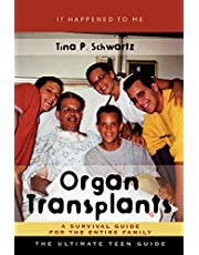 Organ Transplants: A Survival Guide for the Entire Family (Volume 10)