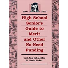 High School Senior's Guide to Merit and Other No-Need Funding 2000-2002