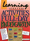 img - for Learning Center Activities for the Full-Day Kindergarten book / textbook / text book