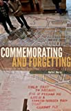 Commemorating and Forgetting, Martin J. Murray, 081668300X