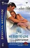 His Baby to Love, Karen Sandler, 0373246862