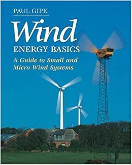 Buy Wind Energy Basics: A Guide to Small and Micro Wind Systems Book
