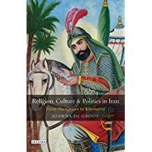 Religion, Culture and Politics in Iran: From the Qajars to Khomeini (Library of Modern Middle East Studies)