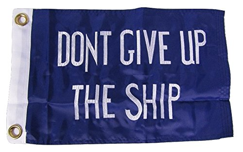 12x18 Commodore Comodorre Perry Don't Give Up The SHIP Embroidered Sewn 300D Nylon Boat Flag 12