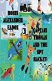 Captain Thomas and the Spy Racket, Robin Eadon, 1475162766