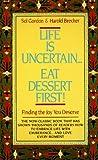 Life Is Uncertain . . . Eat Dessert First!, Harold Breacher and Sol Gordon, 044020867X