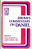 Jerome's Commentary on Daniel, Jerome, 0801050790