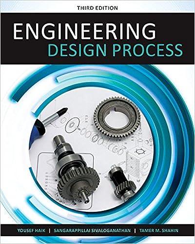 Engineering Design Process Haik Yousef Sivaloganathan Sangarappillai Shahin Tamer M 9781305253285 Amazon Com Books