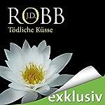 Tödliche Küsse (Eve Dallas 02) | J. D. Robb