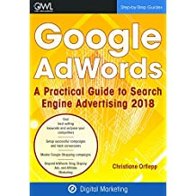 Google AdWords: A practical guide to Search Engine Advertising (Digital Marketing)