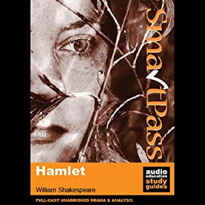 SmartPass Plus Audio Education Study Guide to Hamlet (Unabridged, Dramatised, Commentary Options) Audiobook