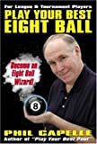 Play Your Best Eight Ball, Phillp Capelle, 0964920476