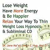 Lose Weight Have More Energy & Be Happier Relax Your Way To Thin Weight Loss Hypnosis &Subliminal