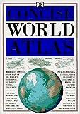 DK Concise World Atlas, Deni Bown and Dorling Kindersley Publishing Staff, 0789410621