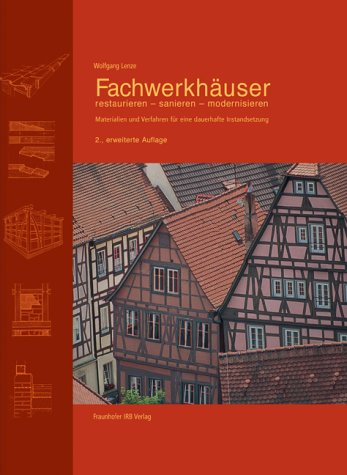 fachwerkhuser-restaurieren-sanieren-modernisieren-materialien-und-verfahren-fr-eine-dauerhafte-instandsetzung