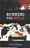 Running the Bulls, Cathie Pelletier, 1584654872