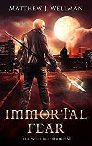Immortal Fear (The Wolf Age)