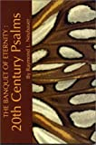 The Banquet of Eternity : 20th Century Psalms, Neubauer, Raymond L., 1879007207