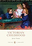 Victorian Childhood (Shire Library)