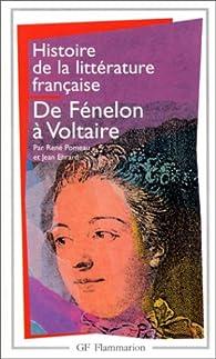 Histoire de la litterature française - de fenelon a voltaire par René Pomeau
