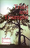 Trials and Triumphs, Sondra J. Fortner, 0759636885