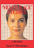 Mixed Race Studies : A Reader, , 0415321646