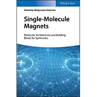 Single-Molecule Magnets: Molecular Architectures and Building Blocks for Spintronics