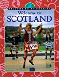 img - for Welcome to Scotland (Welcome to My Country) book / textbook / text book